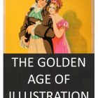 The Golden Age Of Illustration
